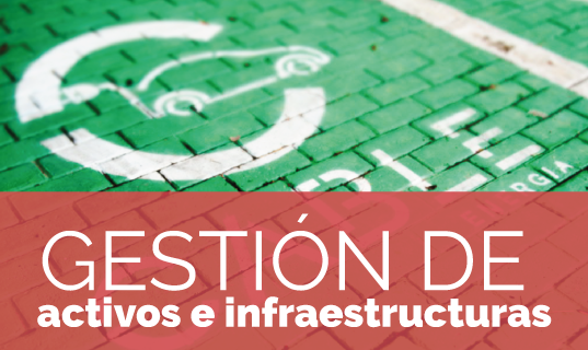 Gestión de activos e infraestructuras
